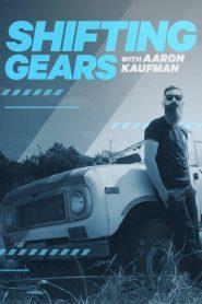 Shifting Gears with Aaron Kaufman: Season 2